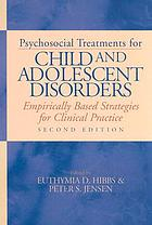 Psychosocial treatments for child and adolescent disorders : empirically based strategies for clinical practice