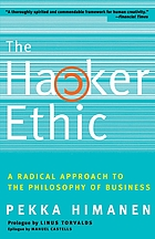 The hacker ethic : a radical approach to the philosophy of business