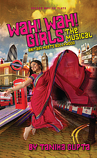 Wah! wah! girls : the musical : Britain meets Bollywood