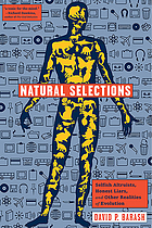 Natural selections : selfish altruists, honest liars, and other realities of evolution