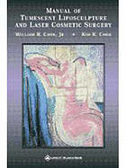 Manual of tumescent liposculpture and laser cosmetic surgery : including The weekend alternative to the facelift
