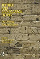 The Bible and radiocarbon dating : archaeology, text and science