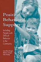 Positive behavioral support : including people with difficult behavior in the community