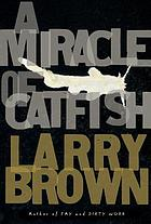 A miracle of catfish : a novel in progress