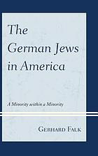 German Jews in America : a minority within a minority