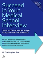 Succeed in your medical school interview : stand out from the crowd and get into your chosen medical school