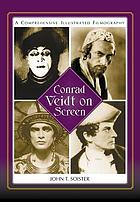 Conrad Veidt on screen : a comprehensive illustrated filmography