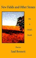 New fields and other stones : on a child's death : poems