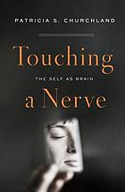 Touching a nerve : the self as brain