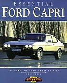 Essential Ford Capri : the cars and their story 1969-87