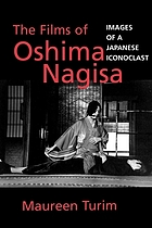 The films of Oshima Nagisa : images of a Japanese iconoclast