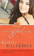 What a girl wants : a novel