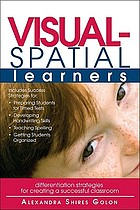 Visual-spatial learners : differentiation strategies for creating a successful classroom