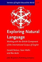 Exploring natural language : working with the British component of the international corpus of English