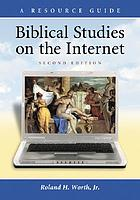 Biblical studies on the Internet : a resource guide