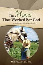 The horse that worked for God : and other devotionals for families