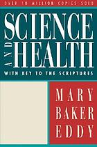 Science and health : with key to the Scriptures