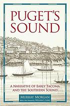 Puget's Sound : a narrative of early Tacoma and the southern Sound