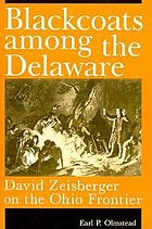 Blackcoats among the Delaware : David Zeisberger on the Ohio frontier