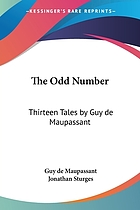 The odd number : thirteen tales by Guy de Maupassant