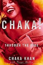 Chaka! : through the fire