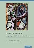 Positive emotion : integrating the light sides and dark sides