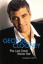 George Clooney the last great movie star