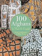 100 afghans to knit & crochet