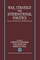 War, strategy, and international politics : essays in honour of Sir Michael Howard