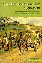 The Russian peasantry : the world the peasants made