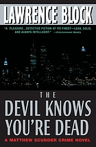 The devil knows you're dead : a Matthew Scudder novel