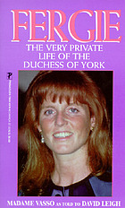 Fergie : the very private life of the Duchess of York
