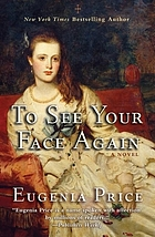 To see your face again : a novel