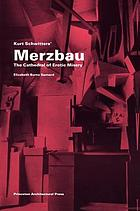 Kurt Schwitters' Merzbau : the Cathedral of erotic misery
