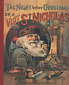 The night before Christmas, or, A visit of St. Nicholas : an antique reproduction