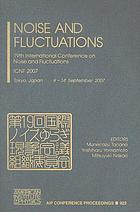 Noise and Fluctuations : 19th International Conference on Noise and Fluctuations, ICNF 2007, Tokyo, Japan, 9-14 September 2007