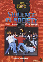 Violence in society : the impact on our lives