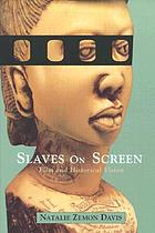 Slaves on screen : film and historical vision