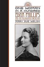 One woman in a hundred : Edna Phillips and the Philadelphia Orchestra
