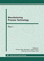 Manufacturing process technology : selected, peer reviewed papers from the International Conference on Manufacturing Science and Engineering (ICMSE 2011), April 9-11, 2011, Guilin, P.R. China