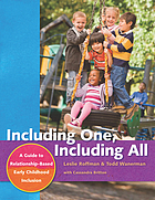 Including one, including all : a guide to relationship-based early childhood inclusion