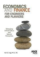 Economics and finance for engineers and planners : managing infrastructure and natural resources