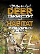 Landowner's guide to deer management and habitat improvement.