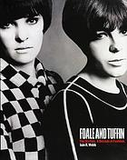 Foale and Tuffin : the sixties : a decade in fashion