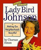 Lady Bird Johnson : making our neighborhoods beautiful