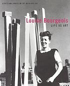 Louise Bourgeois : life as art