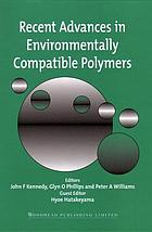 Recent advances in environmentally compatible polymers