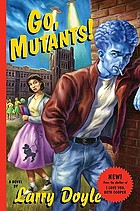 Go, mutants! : a novel