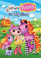 Lalaloopsy ponies : the big show