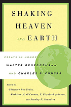 Shaking heaven and earth : essays in honor of Walter Brueggemann and Charles B. Cousar